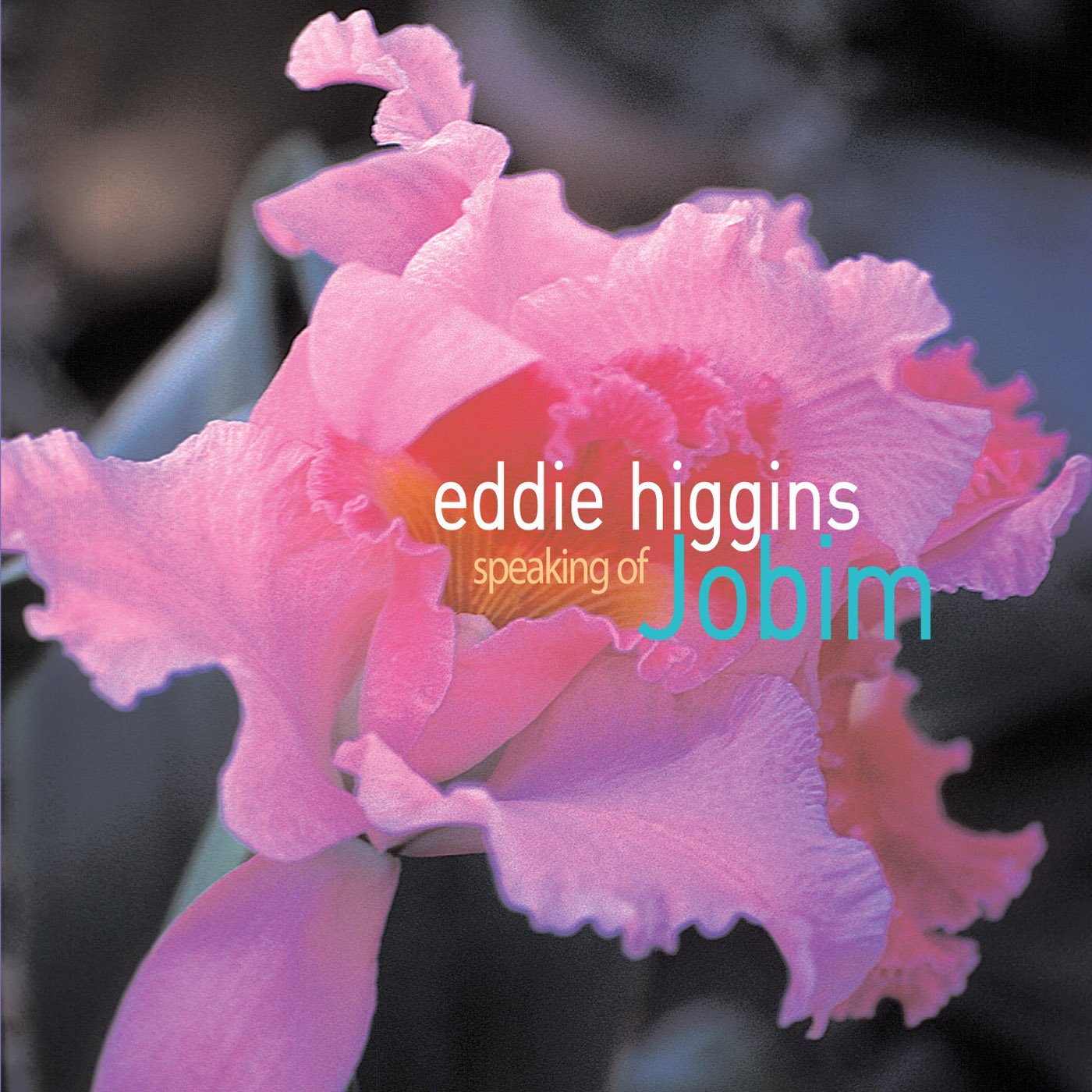 Speaking Of Jobim by Eddie Higgins cover