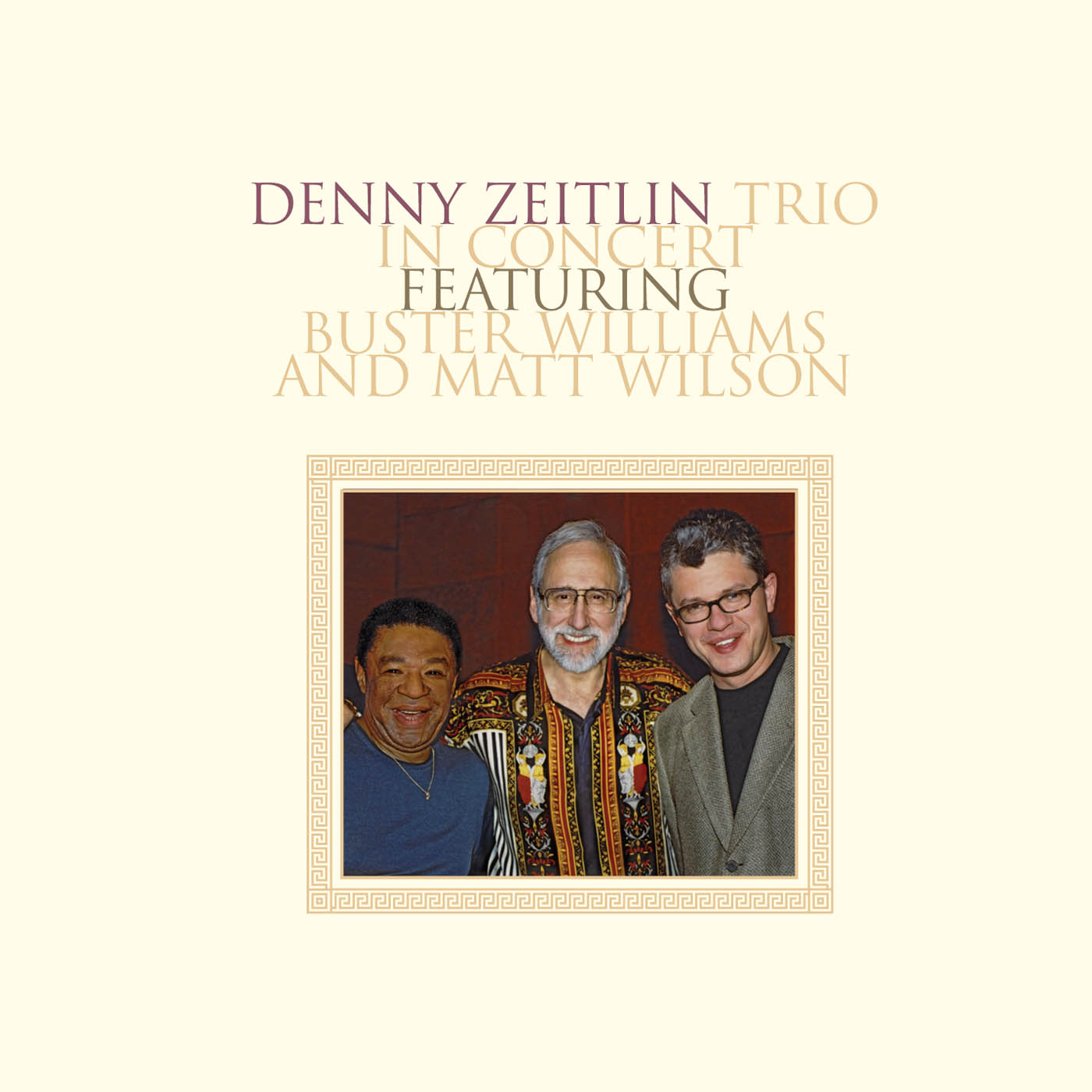 Denny Zeitlin Trio in Concert Featuring Buster Williams and Matt Wilson by Denny Zeitlin cover