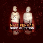 Good Question  by Matt  Penman cover