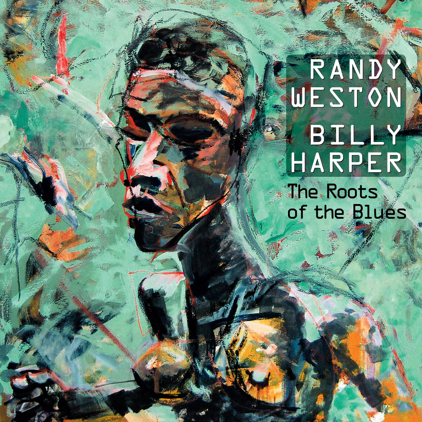 The Roots of the Blues  by Randy  Weston cover