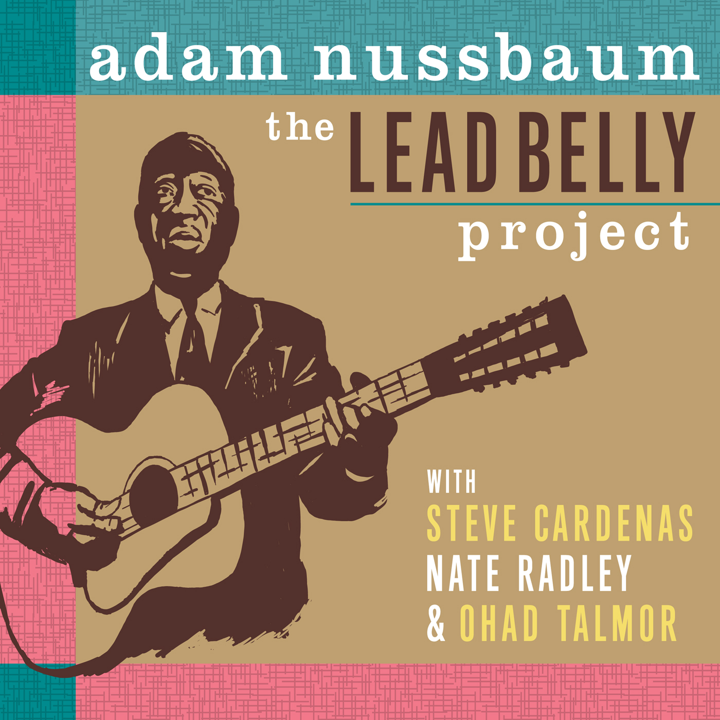 The Lead Belly Project  by Adam  Nussbaum cover