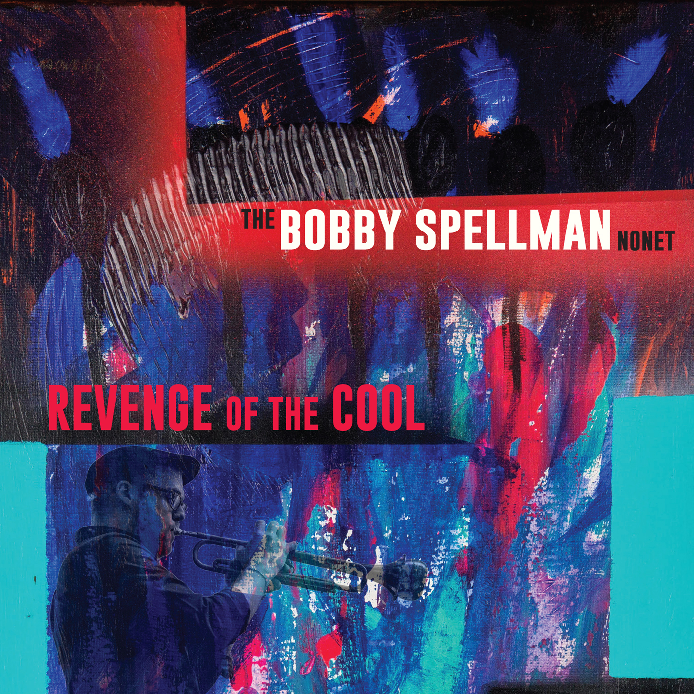 Revenge of the Cool  by The  Bobby Spellman Nonet cover
