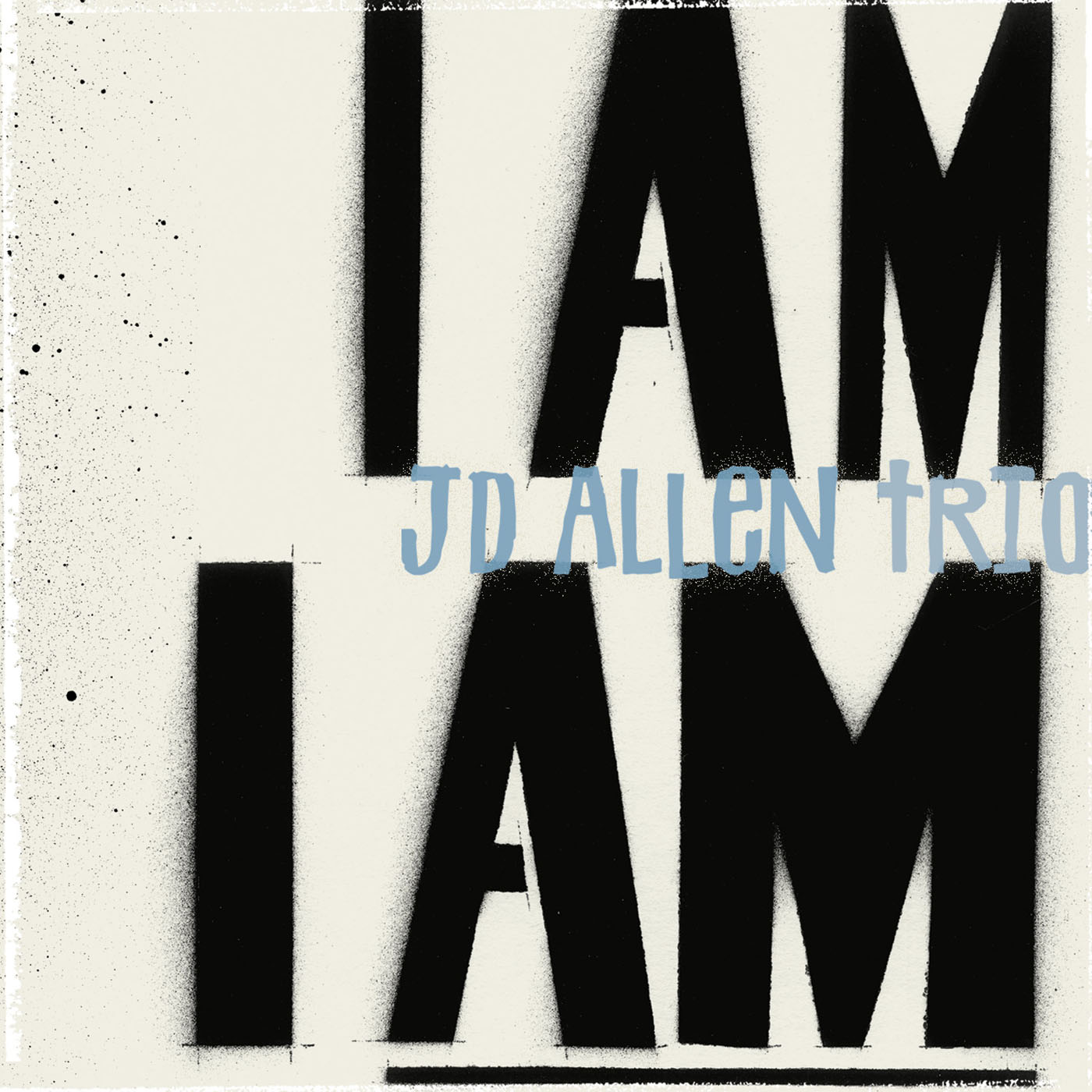 I Am I Am by JD Allen Trio