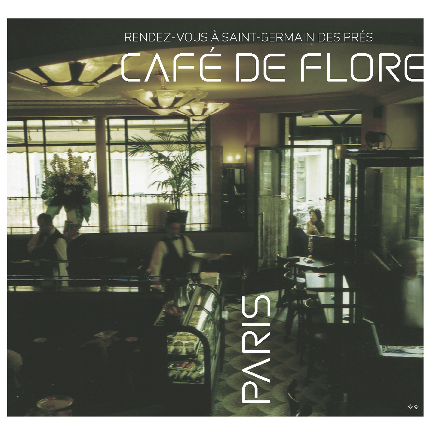 Café de Flore - Rendez-vous à Saint-Germain des Prés by Various Artists cover