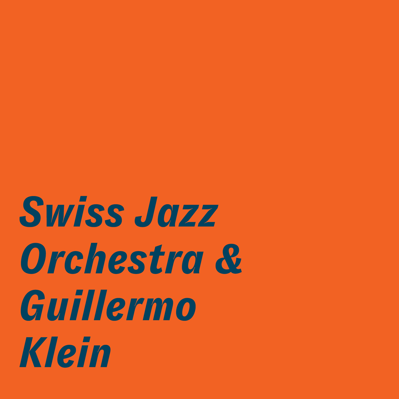Swiss Jazz Orchestra & Guillermo Klein  by Guillermo  Klein cover